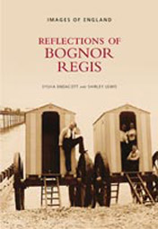 Reflections of Bognor Regis By Sylvia Endacott and Shirley Lewis