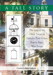 The Story of the Clock Tower at Hotham Park House - Compiled by Sylvia Endacott